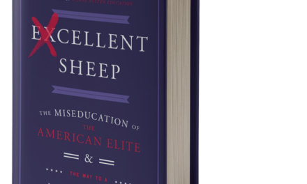 5 Must-Knows from Excellent Sheep: The Miseducation of America's Elite & The Key to a Meaningful Life