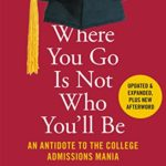 """Takeaways from """"Where You Go Is Not Who You'll Be"""""""