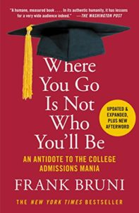 Where You Go Is Not Who You'll Be Frank Bruni SocratesPost.com college admissions insiders