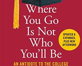 "Takeaways from ""Where You Go Is Not Who You'll Be"""