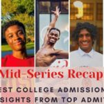 Mid-Series Recap: Best College Admissions Insights from Top Admits